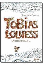 TOBIAS LOLNESS: OS OLHOS DE ELISHA