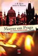 Morrer Em Praga - Uma Tragica Historia De Amor