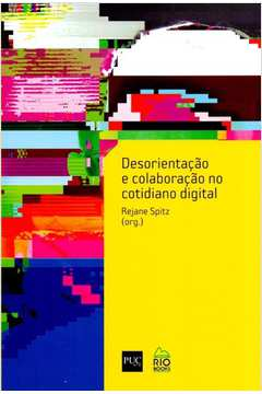 Desorientacao e Colaboracao no Cotidiano Digital