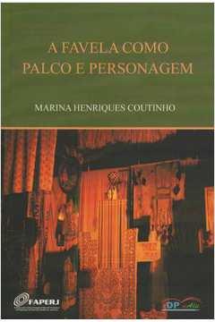 Favela como Palco e Personagem, A