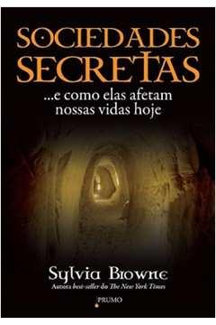 Sociedade Secretas - e Como Elas Afetam Nossas Vidas Hoje