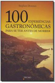 100 Experiencias Gastronomicas Para Se Ter Antes De Morrer