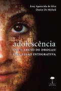 Adolescencia Uso e Abuso de Drogas uma Visao Integrativa