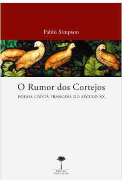 Rumor dos Cortejos, O: Poesia Cristã Francesa do Século 20