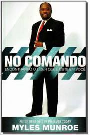 No Comando: Encontre o Líder que Existe em Você