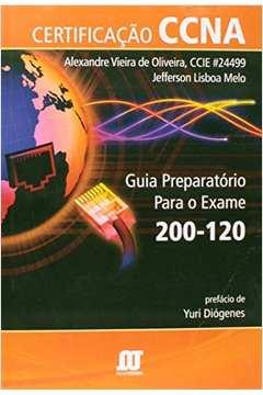 Certificação Ccna: Guia Preparatório Para o Exame 200-120