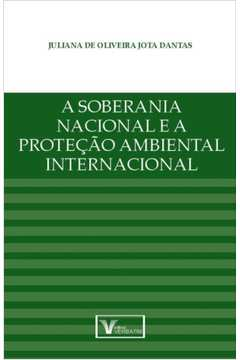 A Soberania Nacional e a Protecao Ambiental Internacional