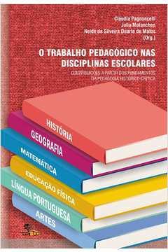 O Trabalho Pedagogico Nas Disciplinas Escolares