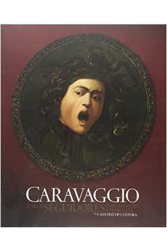 Caravaggio e Seus Seguidores: Confirmacões e Problemas