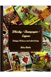 Whisky, Champagne e Cognac: Vintage Pictures e Advertising