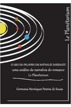 Uso da Palavra Em Nathalie Sarraute o uma Analise da Narrativa do Romance Le Planetarium