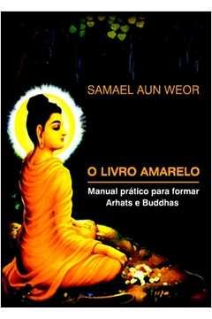 O Livro Amarelo: manual prático para formar Arhats e Buddhas