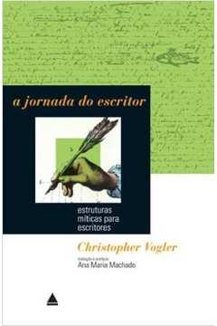 A Jornada do Escritor Estruturas Miticas para Escritores