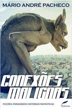 Conexoes Malignas Ficcoes Paradoxos e Historias Fantasticas