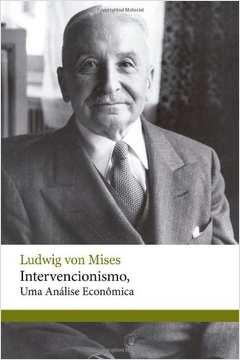 Intervencionismo uma Analise Economica