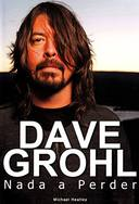 Dave Grohl: Nada a Perder
