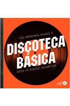Discoteca Básica 100 Personalidades e Seus 10 Discos Favoritos