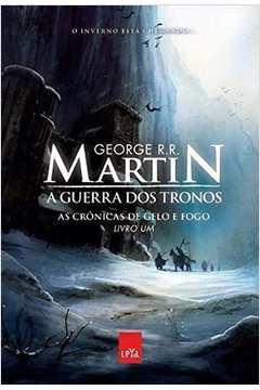 A Guerra Dos Tronos - As Cronicas De Gelo E Fogo - Livro Um