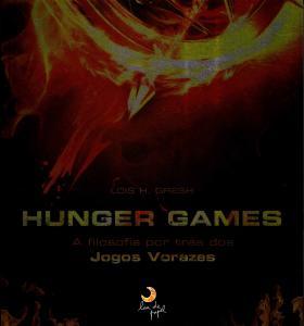 Hunger Games - a Filosofia por Trás dos Jogos Vorazes