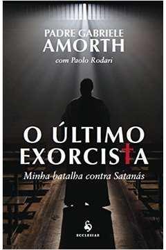 Último Exorcista, O - Minha Batalha Contra Satanás