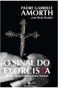 Sinal do Exorcista, O: Minha Última Batalha Contra Satanás