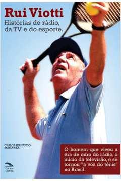 Rui Viotti: História do Rádio, da Tv e do Esporte