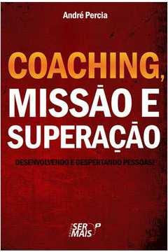 Coaching, Missao E Superacao