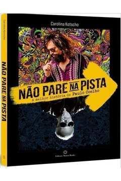 Nao Pare na Pista: a Melhor Historia de Paulo Coel