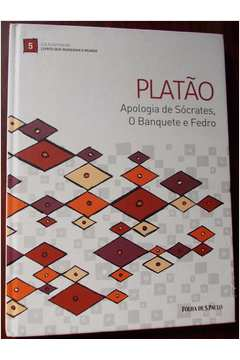 APOLOGIA DE SOCRATES O BANQUETE E FEDRO COLEÇAO FOLHA VOL 5