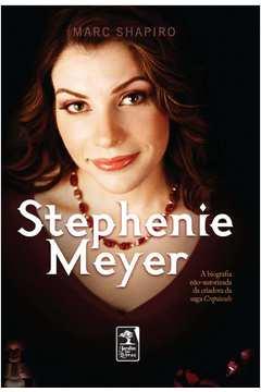 Stephenie Meyer - A Biografia Não-Autorizada da Criadora da Saga Crepusculo