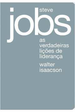 Steve Jobs - As Verdadeiras Licoes De Lideranca