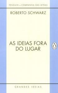 Ideias Fora Do Lugar, As