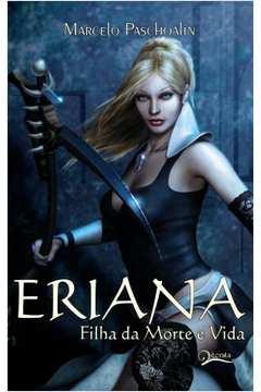 Eriana - Filha da Morte e Vida