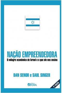 Nação Empreendedora o Milagre Econômico de Israel e o Que Ele nos Ensina