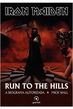 Iron Maiden Run to the Hills a Biografia Autorizada