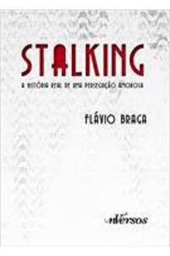 Stalking: a história real de uma perseguição amorosa
