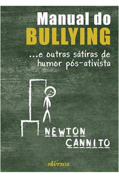 Manual do Bullying e Outras Sátiras de Humor Pós Ativista