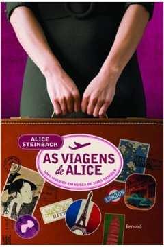As Viagens de Alice- uma Mulher Em Busca de Suas Paixões