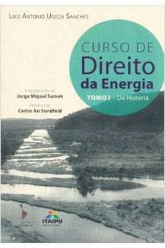Curso de Direito da Energia Tomo I da Historia