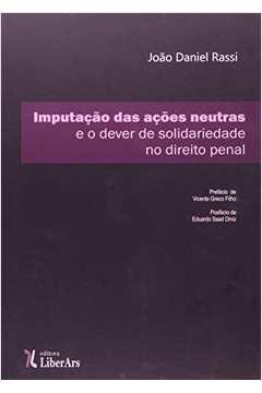 Imputação das ações neutras e o dever de solidariedade no direito penal brasileiro
