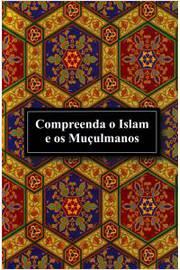 COMPREENDA O ISLAM E OS MUCULMANOS - COM CD