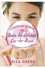 A Sociedade Secreta da Bola de Cristal Cor de Rosa