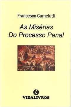 Misérias do Processo Penal, As