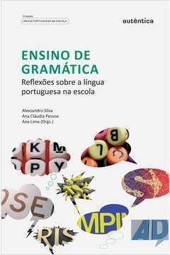 Ensino de Gramatica Reflexoes Sobre a Lingua Portuguesa na Escola