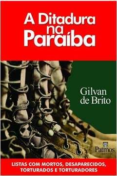 Ditadura Na Paraiba - Lista Com Mortos Desaparecidos Torturados E Torturadores
