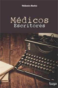 Medicos Escritores uma Longa Tradicao