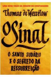 Sinal - o Santo Sudario e o Segredo da Ressurreiçao, o