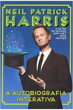 Neil Patrick Harris: a Autobiografia Interativa