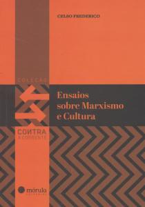 Ensaios Sobre Cultura e Marxismo - Coleção Contra a Corrente