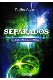 Separados Crônicas de Salicanda Livro II